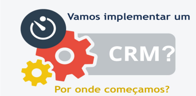 Vamos implementar um CRM! Por onde começamos?